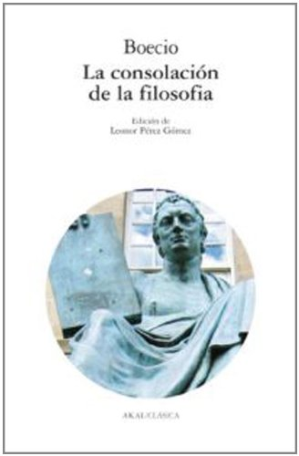 La consolación de la filosofía (Clásica) por Boecio