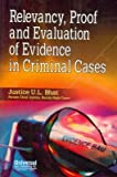 Relevancy, Proof and Evaluation of Evidence in Criminal Cases, (Reprint)