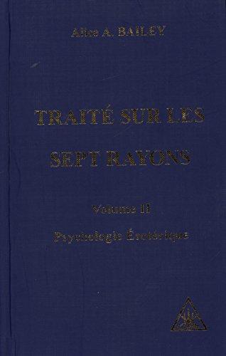 Trait sur les sept rayons, volume 2 : Psychologie sotrique