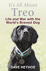 It's All About Treo: Life and War with the World's Bravest Dog by Dave Heyhoe, Damien Lewis (2012)