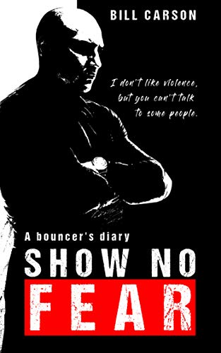 Show No Fear: a bouncer's diary (English Edition) (Ufc-gang)