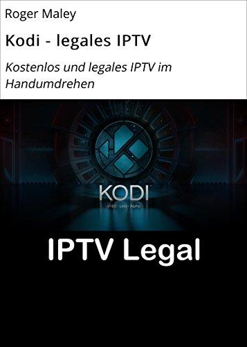Kodi - legales IPTV: Kostenlos und legales IPTV im Handumdrehen ...