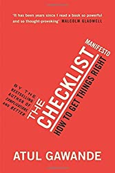 The Checklist Manifesto: How to Get Things Right. Atul Gawande by Atul Gawande (2011-01-01)