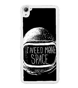 PrintVisa Designer Back Case Cover for HTC Desire 826 :: HTC Desire 826 Dual Sim (Quote I Need More Space Astronaut Helmet)