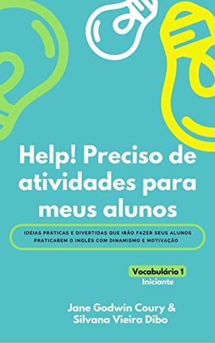 Help! Preciso de atividades para meus alunos: Vocabulário para a fala - Iniciantes (Portuguese Edition) por Jane Godwin Coury