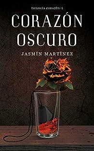 Corazón Oscuro: Un amor clandestino, rodeado de oscuridad par Jasmín Martínez