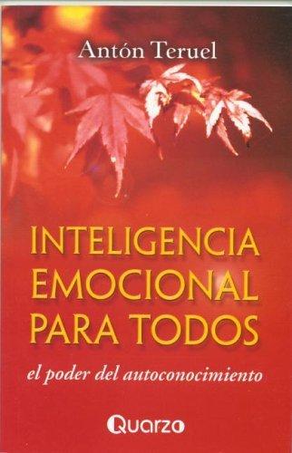 Inteligencia emocional para todos (Spanish Edition) by Anton Teruel (2004-04-15)