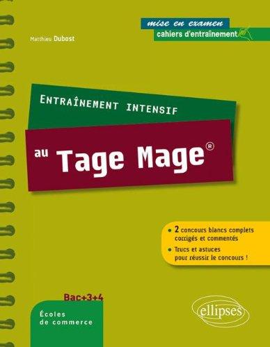 Entraînement Intensif au Tage-Mage. 2 Concours Blancs Complets Corrigés & Commentés Trucs & Astuces