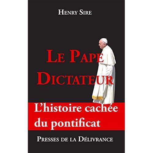 Le Pape dictateur. L'histoire cachée du pontificat
