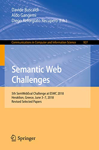 Semantic Web Challenges: 5th SemWebEval Challenge at ESWC 2018, Heraklion, Greece, June 3-7, 2018, Revised Selected Papers (Communications in Computer ... Science Book 927) (English Edition) (Aldo-computer)