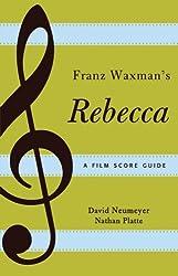Franz Waxman's Rebecca: A Film Score Guide (Film Score Guides)