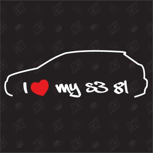 I love my Audi S3 8L - Sticker Bj.99-02