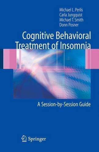 Cognitive Behavioral Treatment of Insomnia: A Session-by-Session Guide by Michael L. Perlis (2005-08-17)
