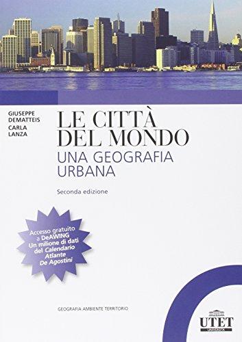 Le citt del mondo. Una geografia urbana
