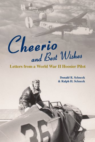 Ind Pilot (Cheerio and Best Wishes: Letters from a World War II Hoosier Pilot (English Edition))