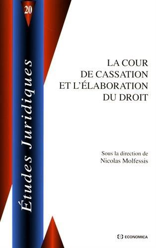 La Cour de cassation et l'élaboration du droit par Nicolas Molfessis