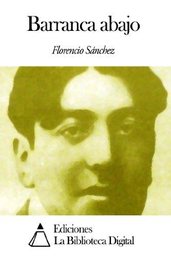 Barranca abajo por Florencio Sánchez