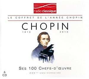 Chopin : Ses 100 plus grands chefs-d'oeuvre (Coffret 6 CD)