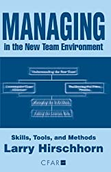 Managing in the New Team Environment: Skills, Tools, and Methods