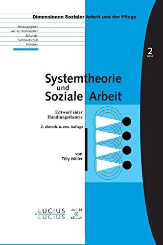 Systemtheorie und soziale Arbeit: Entwurf einer Handlungstheorie (Bildung - Soziale Arbeit - Gesundheit, Band 2)