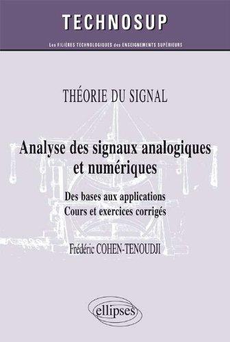 Analyse des Signaux Analogiques & Numériques des Bases aux Applications Cours & Exercices Corrigés Niveau B de Frédéric Cohen-Tenoudji (11 septembre 2012) Broché