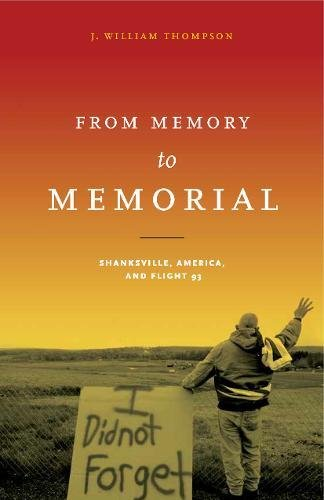 From Memory to Memorial: Shanksville, America, and Flight 93 (Keystone Books(r))