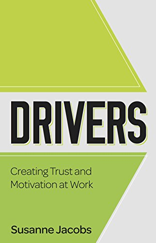 DRIVERS: Creating Trust and Motivation at Work