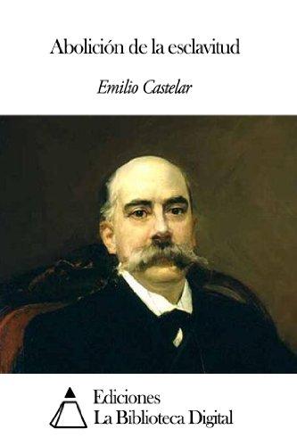 Abolición de la esclavitud por Emilio Castelar