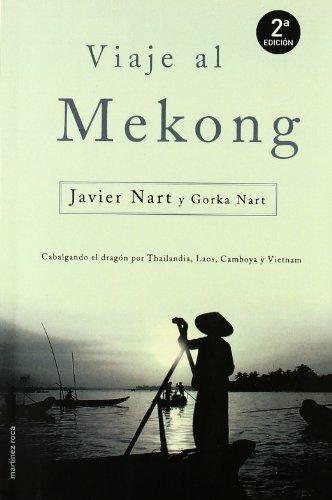 Viaje al Mekong : cabalgando el dragón por Tailandia, Laos, Camboya y Vietnam