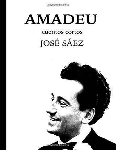 Amadeu: Cuentos cortos por J Jose / J Antonio / A Saez / S S
