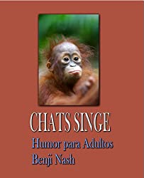 CHATS SINGE Adulte Humour (French Edition)