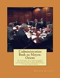 L'administration Bush au Moyen-Orient