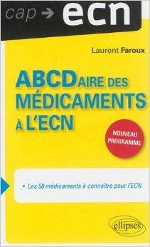 ABCDaire des Médicaments à l'ECN de Laurent Faroux ( 2 juillet 2013 )