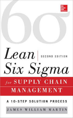 Lean Six Sigma for Supply Chain Management, Second Edition: The 10-Step Solution Process