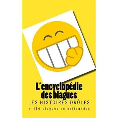 L'encyclopédie des blagues: Les Histoires Drôles