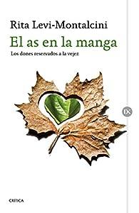El as en la manga: Los dones reservados a la vejez par Rita Levi-Montalcini