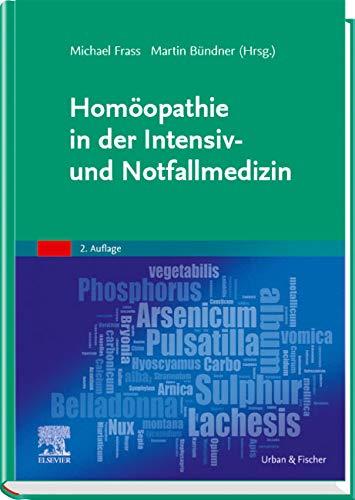 Homöopathie in der Intensiv- und Notfallmedizin: Mit Zugang zur Medizinwelt