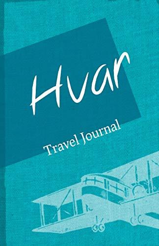 Hvar Travel Journal: Diary Notebook Trip to Hvar Diary [Lingua Inglese]