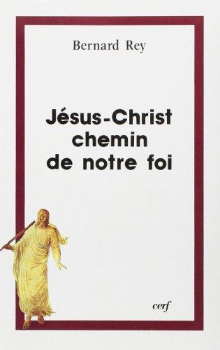 Jésus-Christ, chemin de notre foi