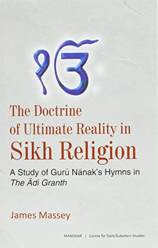 The Doctrine of Ultimate Reality in Sikh Religion por James Massey