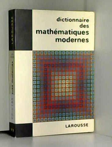 Dictionnaire des mathématiques modernes par Chambadal Lucien