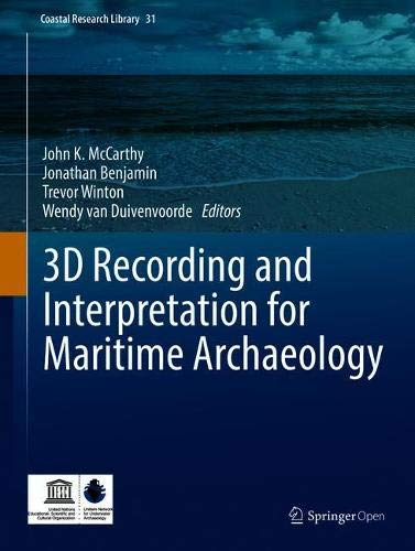 3D Recording and  Interpretation for Maritime Archaeology (Coastal Research Library, Band 31)