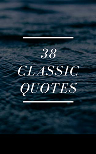 38 classic quotes: 38 classic quotes (English Edition)