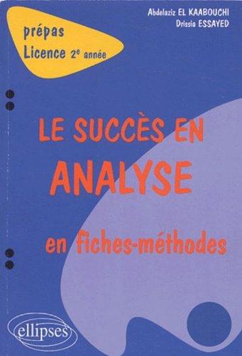 Le succès en analyse en fiches-méthodes : 2e année par Abdelaziz El Kaabouchi, Drissia Essayed