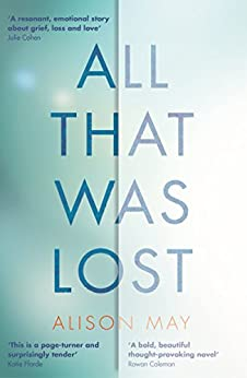 All That Was Lost by [May, Alison]