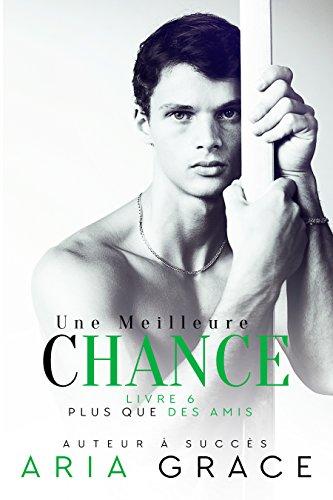 Une Meilleure Chance (Plus que des amis t. 6) par Aria Grace