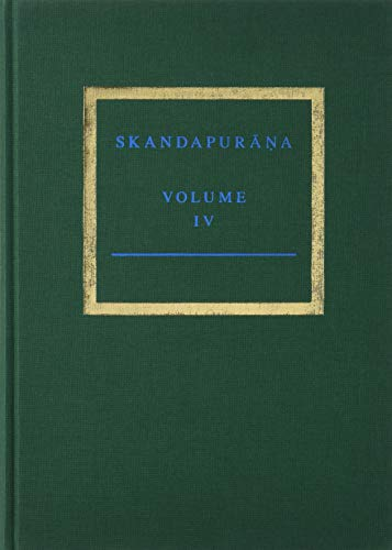 The Skandapurāṇa Volume IV: Adhyāyas 70 - 95. Start of the Skanda and Andhaka Cycles (Supplement to Groningen Oriental Studies) por Peter Bisschop