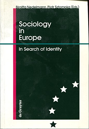 Sociology in Europe. In Search of Identity. [ Special edition for the XIII. International Sociological Association in Bielefeld, 1994] .