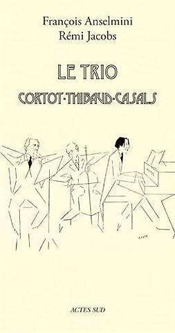 Le Trio Cortot-Thibaud-Casals