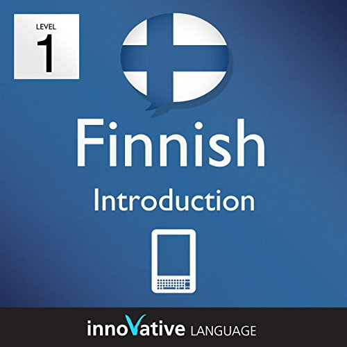 Learn Finnish - Level 1: Introduction: Volume 1 (Innovative Language Series - Learn Finnish from Absolute Beginner to Advanced) (English Edition)